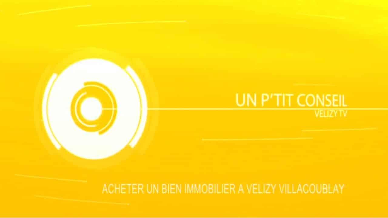 Un Ptit Conseil - Acheter un bien immobilier à Vélizy-Villacoublay