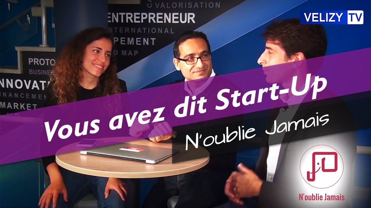 Vous avez dit Start-Up : N'oublie Jamais